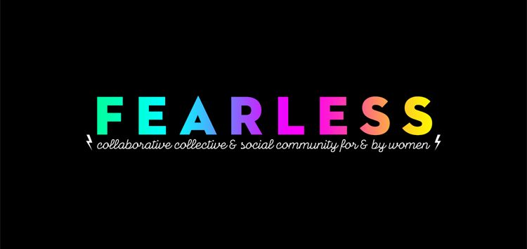 Fearless: A Women-centric collaborative collective - Scott Liven